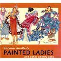 Barbara Lavallee's Painted Ladies: And Other Celebrations