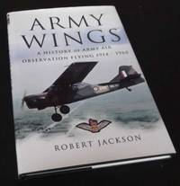 Army Wings: A History of Army Air Observation Flying 1914-1960