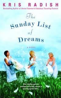 The Sunday List of Dreams by Kris Radish - 2007