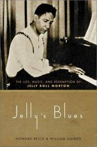 Jelly's Blues: The Life, Music, and Redemption of Jelly Roll Morton