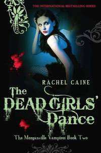 The Dead Girls' Dance: The bestselling action packed series Morganville Vampire