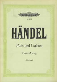 Acis und Galatea Pastoral Klavierauszug Übereinstimmend mit der Ausgabe der Deutschen Händelgesellschaft Deutscher Text von G. G. Gervinus. [Piano-vocal score]