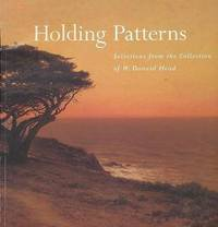 Holding Patterns: Selections From The Collection Of W. Donald Head, Old Grandview Ranch