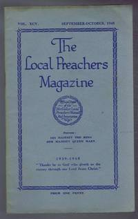 The Local Preachers Magazine - Official Organ of the Methodist Local Preachers' Mutual Aid Assoc. Vol. XCV Sept - Oct 1945