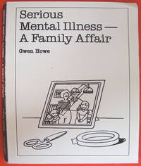 Serious Mental Illness: A Family Affair (Overcoming Common Problems Series)