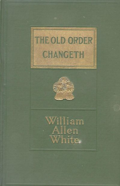 NY: The Macmillan Company, 1910. First Edition. Signed presentation from White on the half-title pag...
