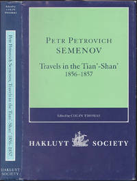 Travels in the Tian\'-Shan\': 1856-1857 (Works issued by the Hakluyt Society, Second Series, vol. 189)