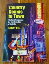 Country Comes to Town: The Music Industry and the Transformation of Nashville (American Popular Music)