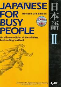Japanese for Busy People: Bk. 2: An All New Edition of All-Time Best- Selling Textbook Revised...