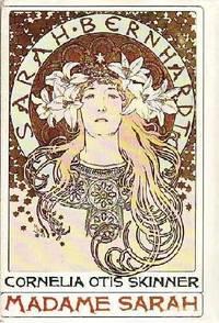 Madame Sarah by  Cornelia Otis Skinner - Hardcover - Book Club (BCE/BOMC)  - 1967 - from BOOX and Biblio.co.uk