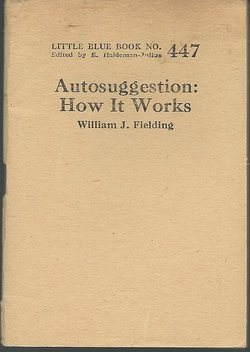 AUTOSUGGESTION How it Works, Fielding, William