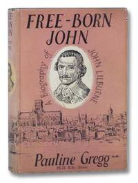 Free-Born John: A Biography of John Lilburne
