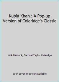Kubla Khan : A Pop-up Version of Coleridge's Classic