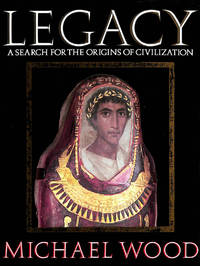 image of Legacy: Search for the Origins of Civilization (Network Books)