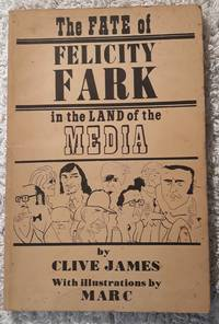 image of The Fate of Felicity Fark in the Land of the Media: A Moral Poem in Rhyming Couplets