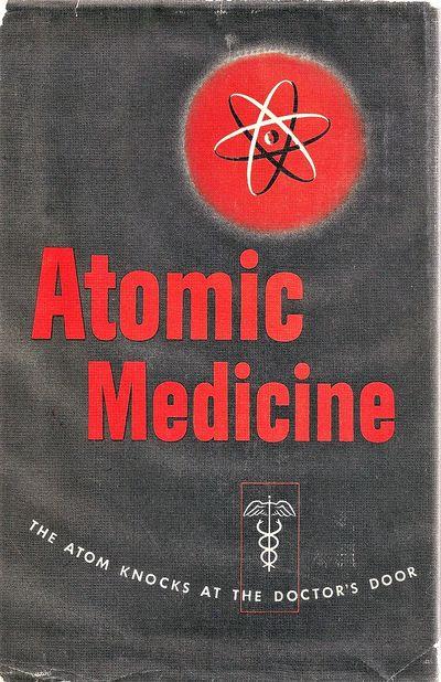 Atomic Medicine. The Atom Knocks at...