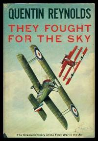 THEY FOUGHT FOR THE SKY - The Dramatic Story of the First War in the Air