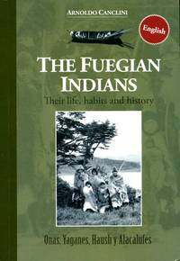 image of The Fuegian Indians : Their Life, Habits and History