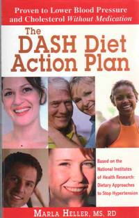 THE DASH DIET ACTION PLAN Based on the National Institutes of Health  Research Dietary Approaches...