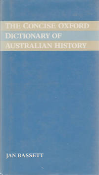 The Concise Oxford Dictionary of Australian History.