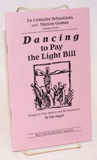 La Comadre Sebastiana and Marcos Gomez: essays from Dancing to Pay the Light Bill; essays on New Mexico and the Southwest [promotional booklet]