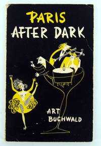 (Presentation Copy) PARIS AFTER DARK by  Art BUCHWALD - Third and Expanded Edition - 1953 - from Hardy Books and Biblio.com