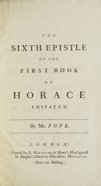 The Sixth Epistle of the First Book of Horace Imitated ..