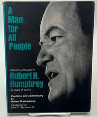 A Man for All People; A Pictorial Biography of Hubert H. Humphrey. signed.