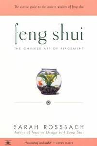 Feng Shui : The Chinese Art of Placement