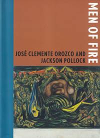 Men of Fire: Jose Clemente Orozco and Jackson Pollock