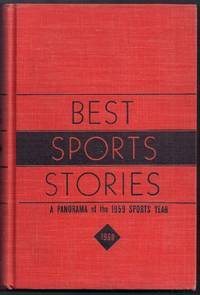 Best Sports Stories 1960 Edition.  A Panorama of the 1959 Sports Year Including the 1959 Champions of All Sports with Thirty of the Year's Best Sports Pictures