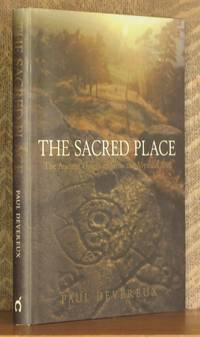 THE SACRED PLACE, THE ANCIENT ORIGINS OF HOLY AND MYSTICAL SITES