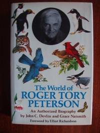 image of The World of Roger Tory Peterson  -  An Authorized Biography