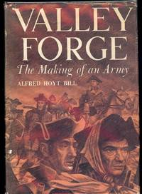 VALLEY FORGE: THE MAKING OF AN ARMY
