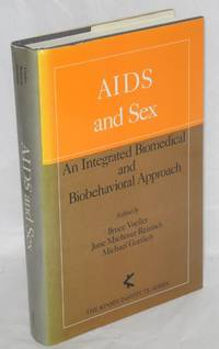 AIDS and sex; an integrated biomedical and biobehacioral approach