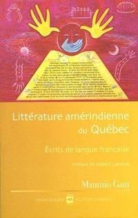 image of Littérature amérindienne du Québec. Écrits de langue française