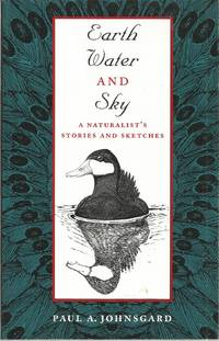 Earth Water and Sky: A Naturalist's Stories and Sketches