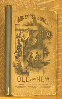 MINSTREL SONGS OLD AND NEW A COLLECTION OF WORLD-WIDE FAMOUS....