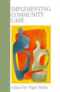 Implementing Community Care by Open Univ Pr - 1994-06-01