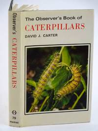 THE OBSERVER'S BOOK OF CATERPILLARS by  D.J Carter - 1st edition. - 1979 - from Stella & Rose's Books (SKU: 1318113)