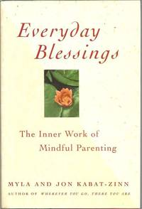 Everyday Blessings: Inner Work of Mindful Parenting