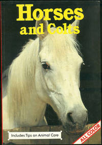 HORSES AND COLTS Includes Tips on Animal Care, Long, Jack
