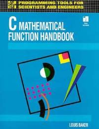 C Mathematical Function Handbook Programming Tools for Engineers and Scientists