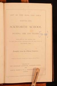 List of the Boys and Girls Admitted Into Ackworth School During the 100 Years From 18th of 10th...