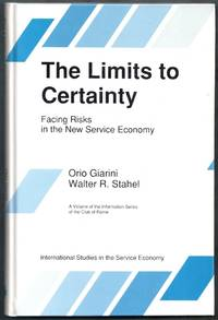 The Limits to Certainty. Facing Risks in the New Service Economy