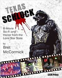 Texas Schlock: B-movie Sci-Fi and Horror from the Lone Star State (Signed)