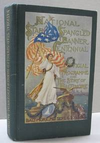 National Star-Spangled Banner Centennial. Official Programme and the Story of Baltimore; Baltimore, Maryland September 6 to 13 1914.  Part one: Official Programme and Part Two: The Story of Baltimore