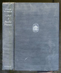 A Peculiar Treasure by  Edna FERBER - First Edition - 1947 - from Between the Covers- Rare Books, Inc. ABAA and Biblio.com