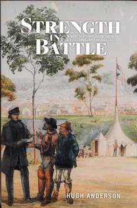 Strength in Battle: The Memoirs of Joseph Anderson Panton Goldfields'  Commissioner and Magistrate