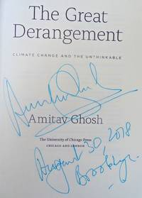 The Great Derangement (SIGNED, DATED, BROOKLYN) by AMITAV GHOSH - Sept 14, 2016